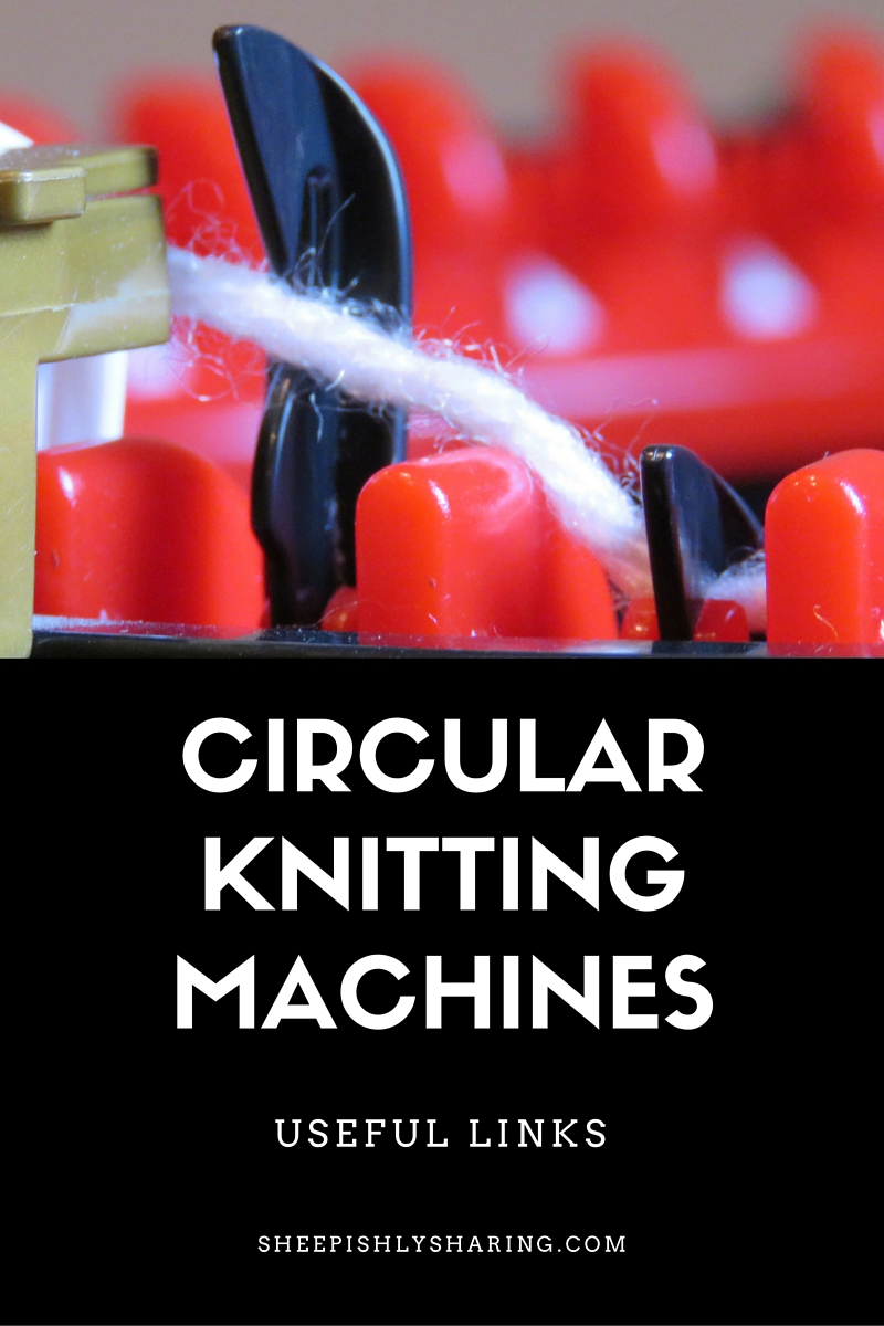 Circular Knitting Machines Useful Links (like the Addi Express ...
