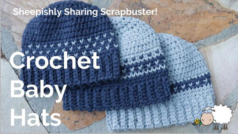 da9e6c3f4 Crochet Baby Hats Scrapbuster | Sheepishly Sharing